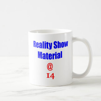 14 Reality Show Material Coffee Mugs