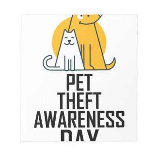 14th February - Pet Theft Awareness Day Notepad