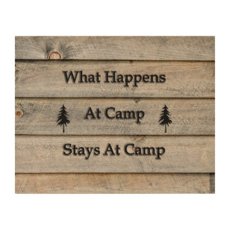 14x11 What happens at camp stays at camp Wood Print