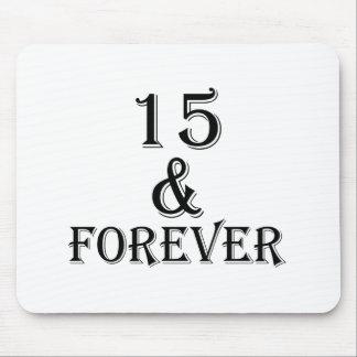 15 And  Forever Birthday Designs Mouse Pad