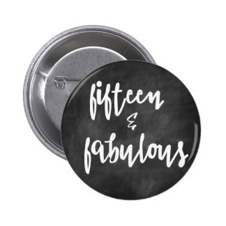 15 & Fabulous - Quinceanera 15th Birthday Button