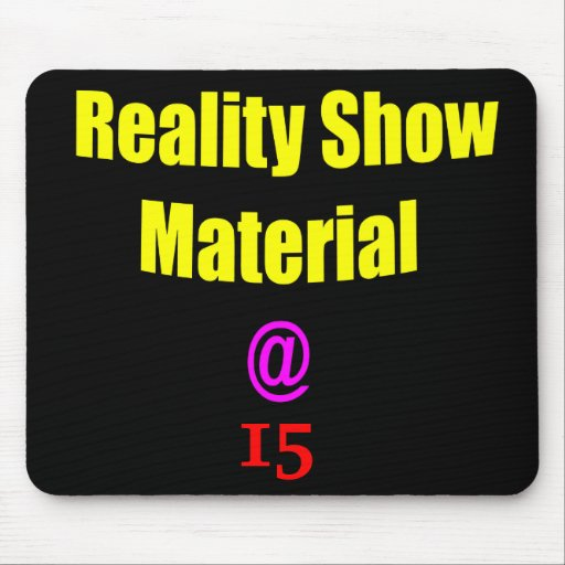 15 Reality Show Material Mouse Pads