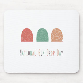 15th February - Gumdrop Day - Appreciation Day Mouse Pad