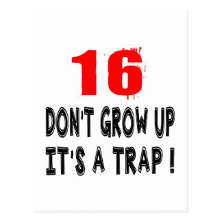 16 Don't Grow Up, It's A Trap Birthday Designs Postcard