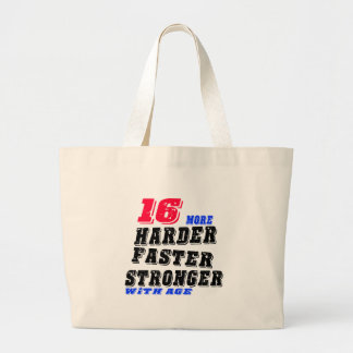 16 More Harder Faster Stronger With Age Large Tote Bag