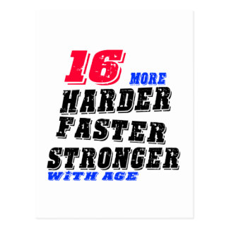 16 More Harder Faster Stronger With Age Postcard