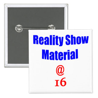 16 Reality Show Material Pinback Buttons