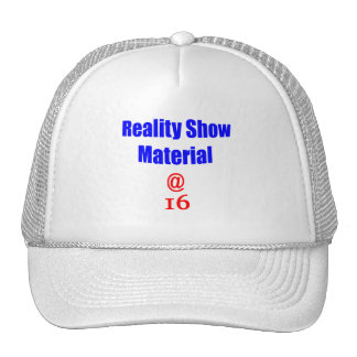 16 Reality Show Material Hat
