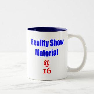 16 Reality Show Material Mugs
