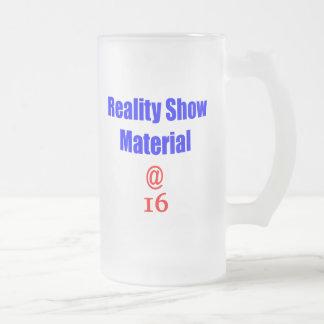 16 Reality Show Material Coffee Mug