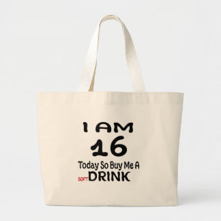 16 Today So Buy Me A Drink Large Tote Bag