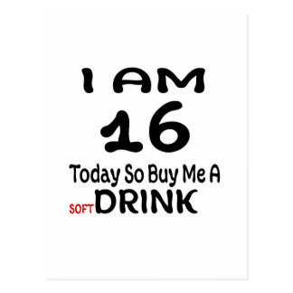 16 Today So Buy Me A Drink Postcard
