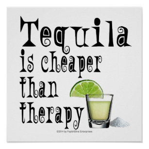"16"" X 16"" POSTER - TEQUILA, CHEAPER THAN THERAPY"