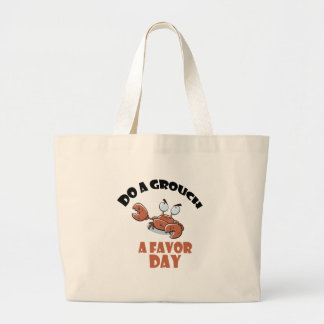 16th February - Do a Grouch a Favor Day Large Tote Bag