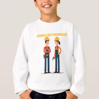16th February Introduce a Girl To Engineering Day Sweatshirt