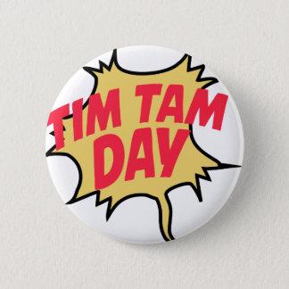 16th February - Tim Tam Day - Appreciation Day 6 Cm Round Badge