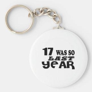 17 So Was So Last Year Birthday Designs Key Ring
