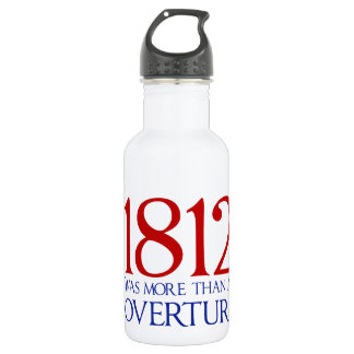 1812 Was More Than an Overture 532 Ml Water Bottle