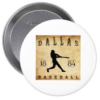1884 Dallas Texas Baseball Buttons