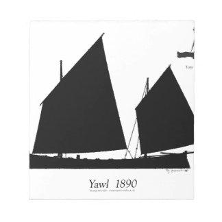 1890 yawl - tony fernandes notepad