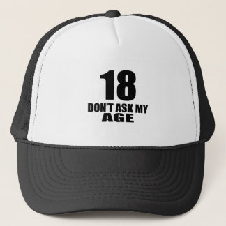 18 Do Not Ask My Age Birthday Designs Trucker Hat