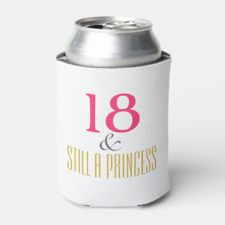 18 Eighteen and Still a Princess - or your text Can Cooler