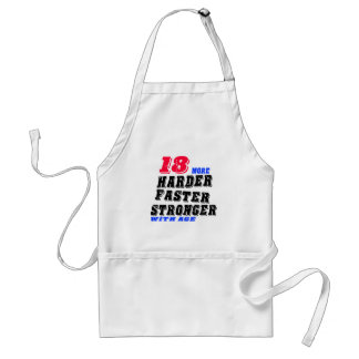 18 More Harder Faster Stronger With Age Standard Apron