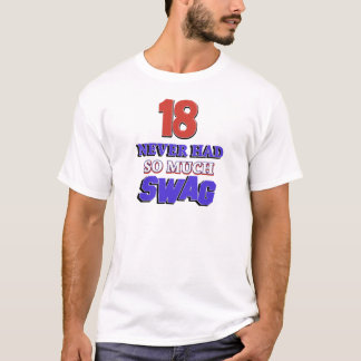 18 Never Had So Much Swag Designs T-Shirt