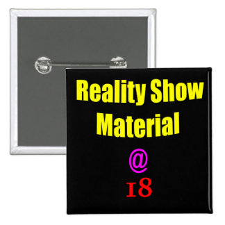 18 Reality Show Material Pinback Button