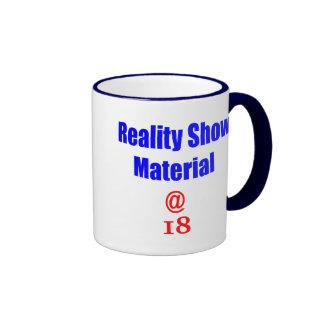 18 Reality Show Material Mug