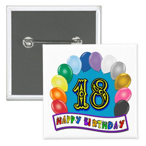 18th Birthday Gifts with Assorted Balloons Design Pinback Buttons