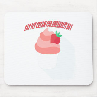 18th February - Eat Ice Cream For Breakfast Day Mouse Pad