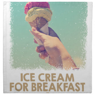 18th February - Eat Ice Cream For Breakfast Day Printed Napkin