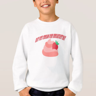 18th February - Eat Ice Cream For Breakfast Day Sweatshirt