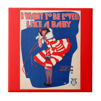 1920s song sheet I Want to Be Loved Like a Baby Ceramic Tile
