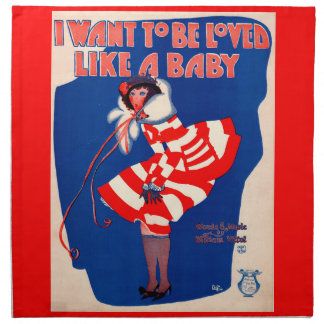 1920s song sheet I Want to Be Loved Like a Baby Napkin