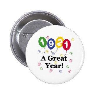 1921 A Great Year Birthday 6 Cm Round Badge