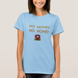 193963107, NO  MONEY  NO  HONEYbigjoke  t-shirt