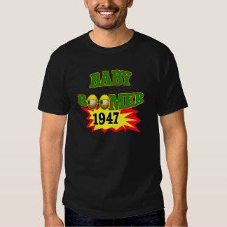 1947 Baby Boomer Tee Shirts