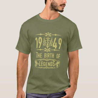 1949 The birth of Legends! T-Shirt