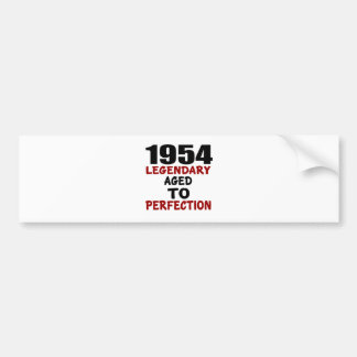 1954 LEGENDARY AGED TO PERFECTION BUMPER STICKER