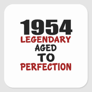 1954 LEGENDARY AGED TO PERFECTION SQUARE STICKER