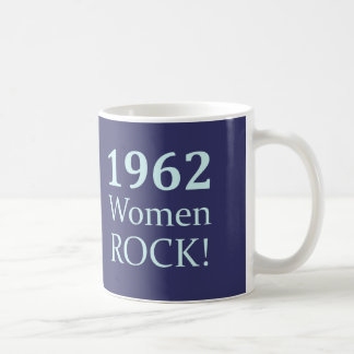 1962 Women Rock, 50th Birthday Coffee Mug