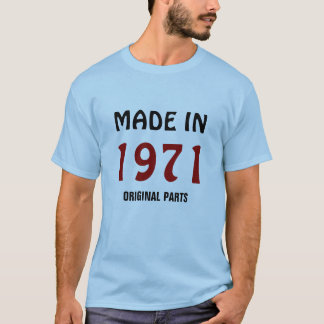 """1971: """"Made in 1971, Original Parts"""" t-shirt"""