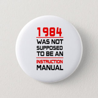 1984 was not supposed to be an Instruction Manual 6 Cm Round Badge