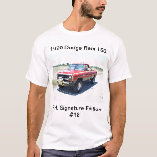 1990 Dodge Ram 150 Rod Hall Signature Edition #18 T-Shirt