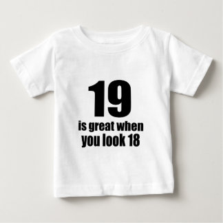 19 Is Great When You Look Birthday Baby T-Shirt