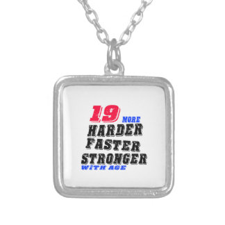19 More Harder Faster Stronger With Age Silver Plated Necklace