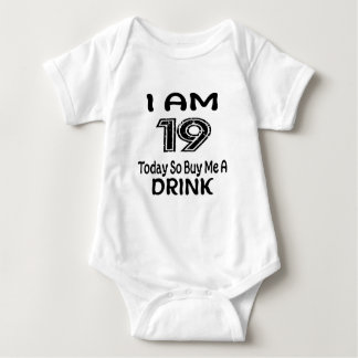 19 Today So Buy Me A Drink Baby Bodysuit