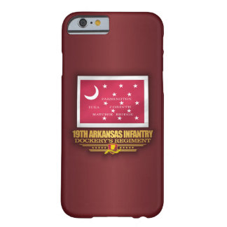 19th Arkansas Infantry (F10) Barely There iPhone 6 Case